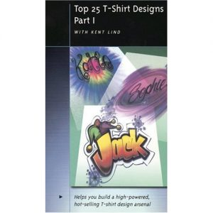 Top 25 T Shirt Designs Part I with Kent Lind (DVD)