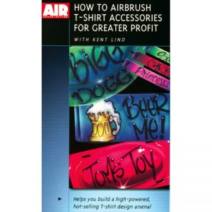 How to Airbrush T-shirt Accessories for Greater Profit with Kent Lind